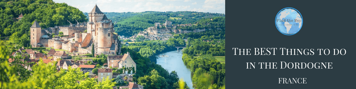 Best things to do in the Dordogne