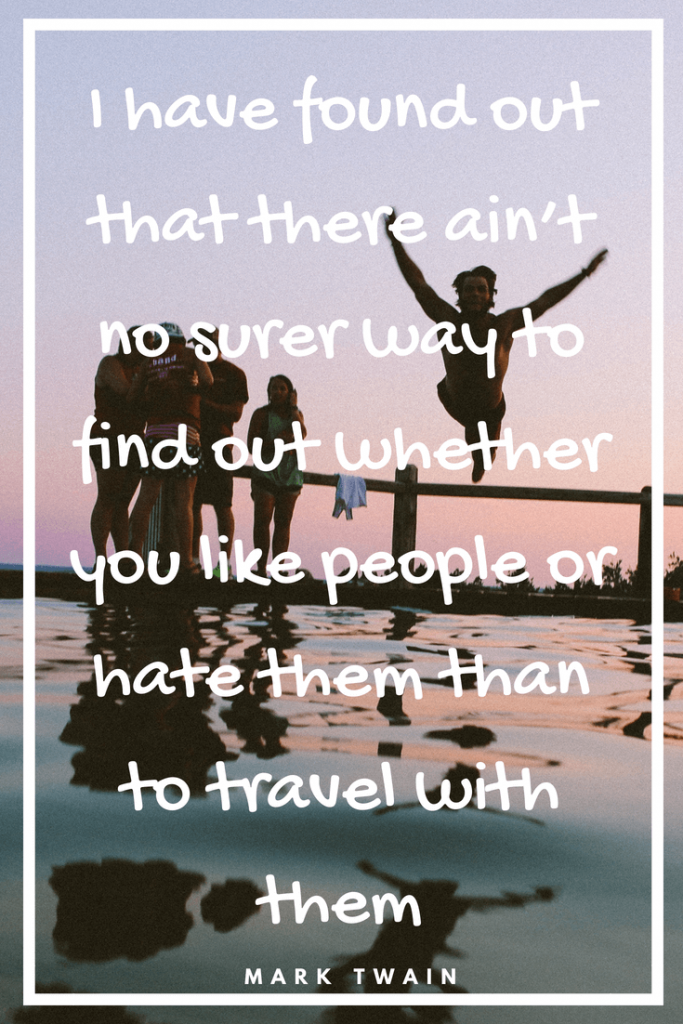 Love them or hate them travel quote