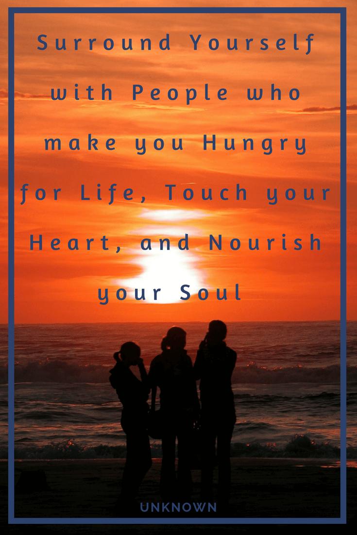 Friends Nourish your Soul Quote
