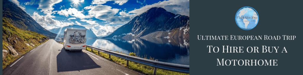 To Hire or Buy a Motorhome for a European Road Trip
